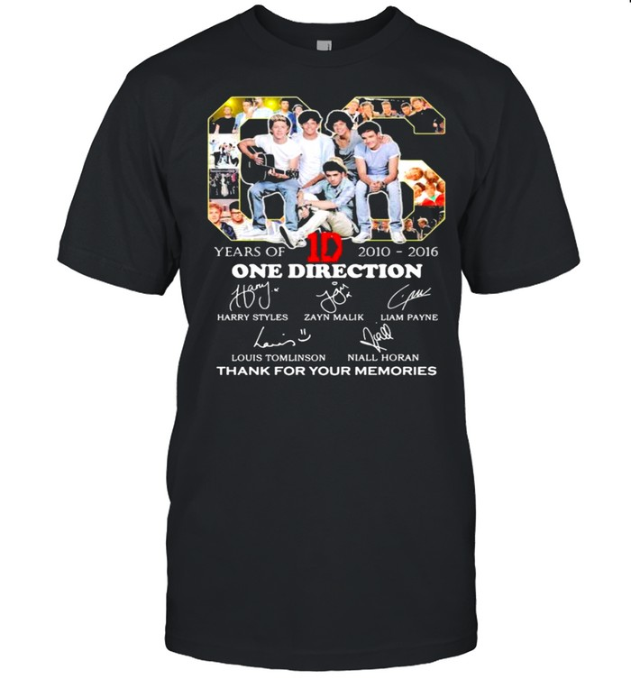 06 Years Of 2010 2016 One Direction Thank You For The Memories shirt