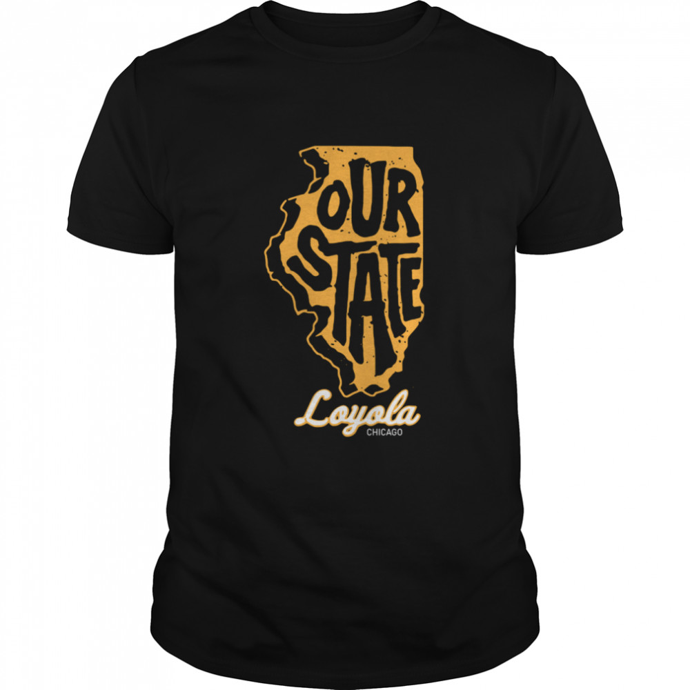 Out State Loyola Chicago shirt