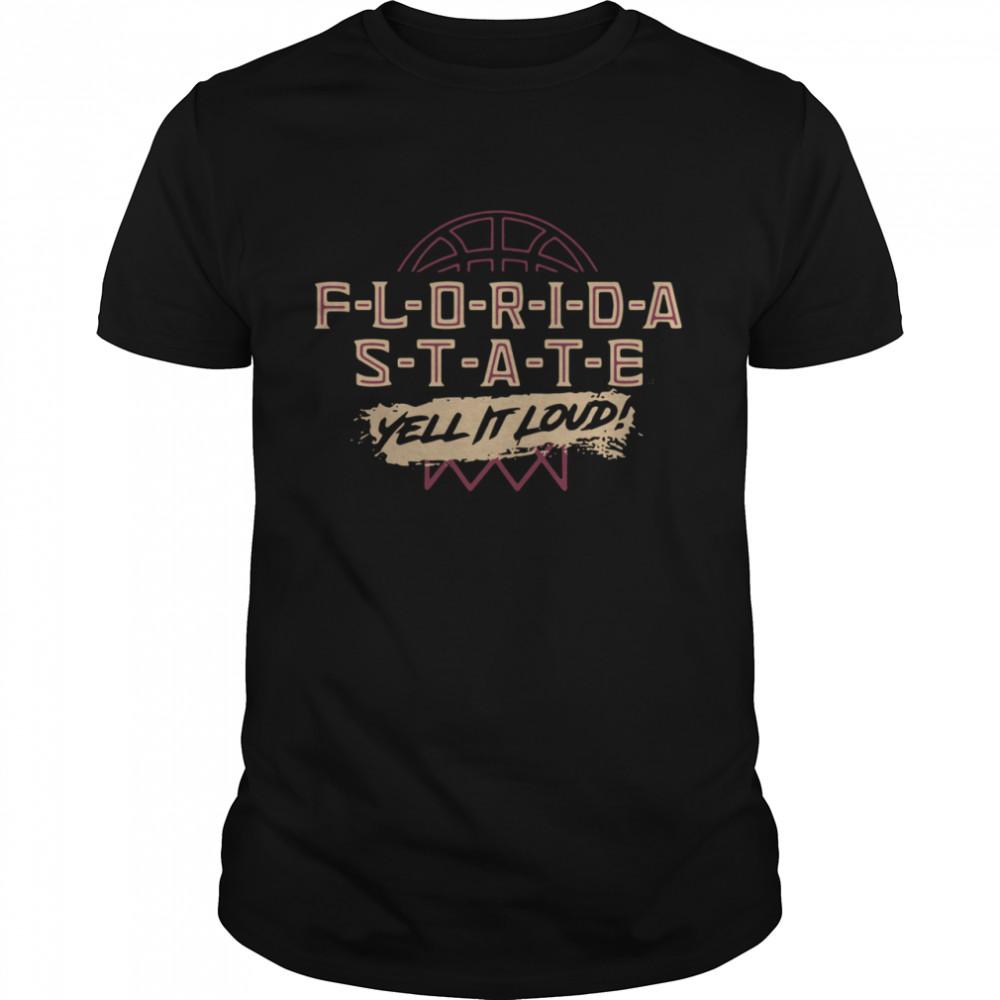 Florida State Yell It Loud Basketball shirt