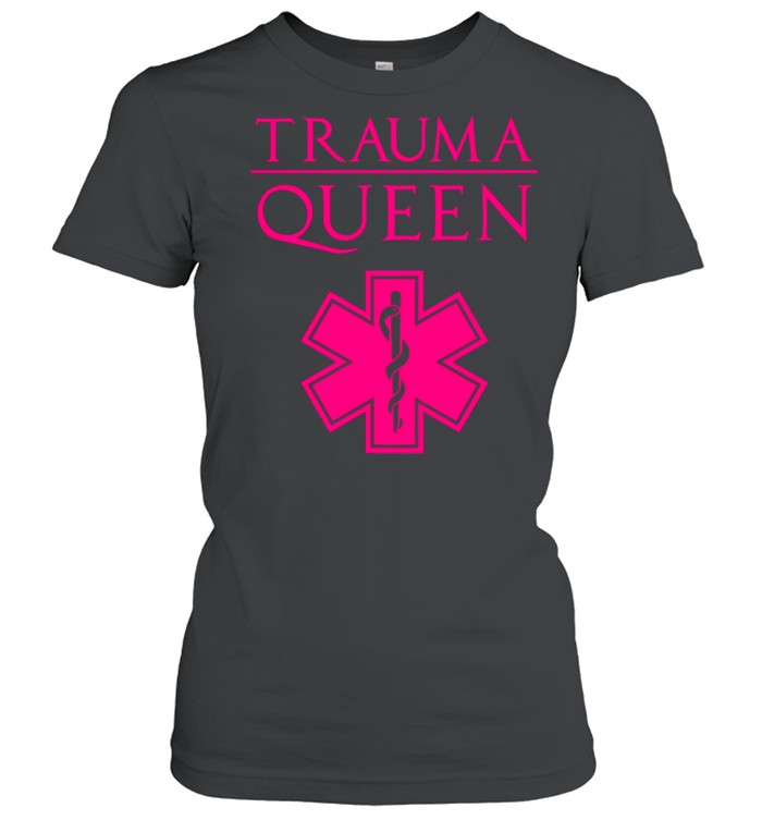 Trauma Queen Cool EMT Paramedic Saying  Classic Women's T-shirt