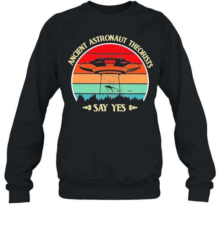 Ancient Astronaut Theorists Say Yes Ufo vintage retro shirt Unisex Sweatshirt
