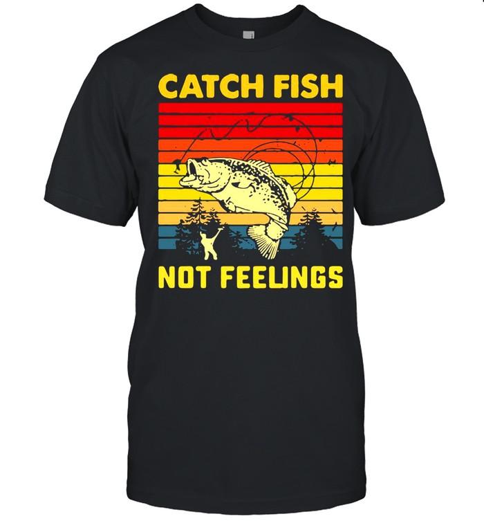 Fishing Catch Fish Not Feelings Vintage T-shirt