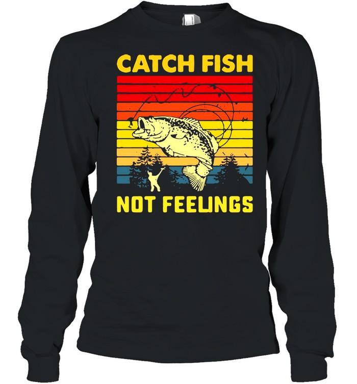 Fishing Catch Fish Not Feelings Vintage T-shirt Long Sleeved T-shirt