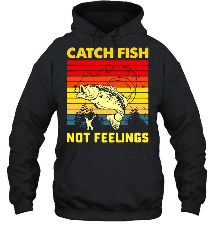 Fishing Catch Fish Not Feelings Vintage T-shirt Unisex Hoodie