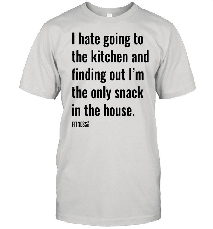 I hate going to the kitchen and finding out i'm the only snack in the house shirt Classic Men's T-shirt