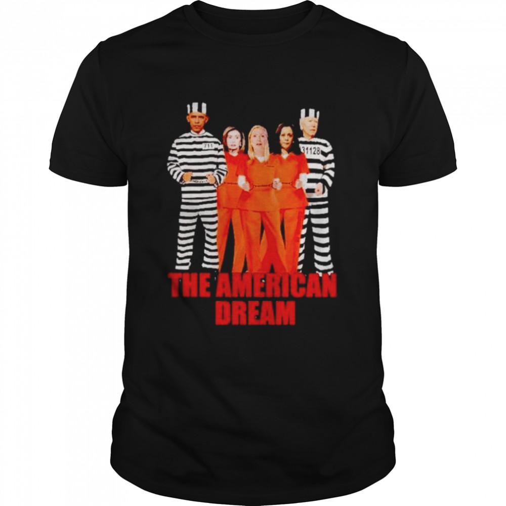 The American dream Obama Biden Kamala Pelosi prisoner shirt Classic Men's T-shirt