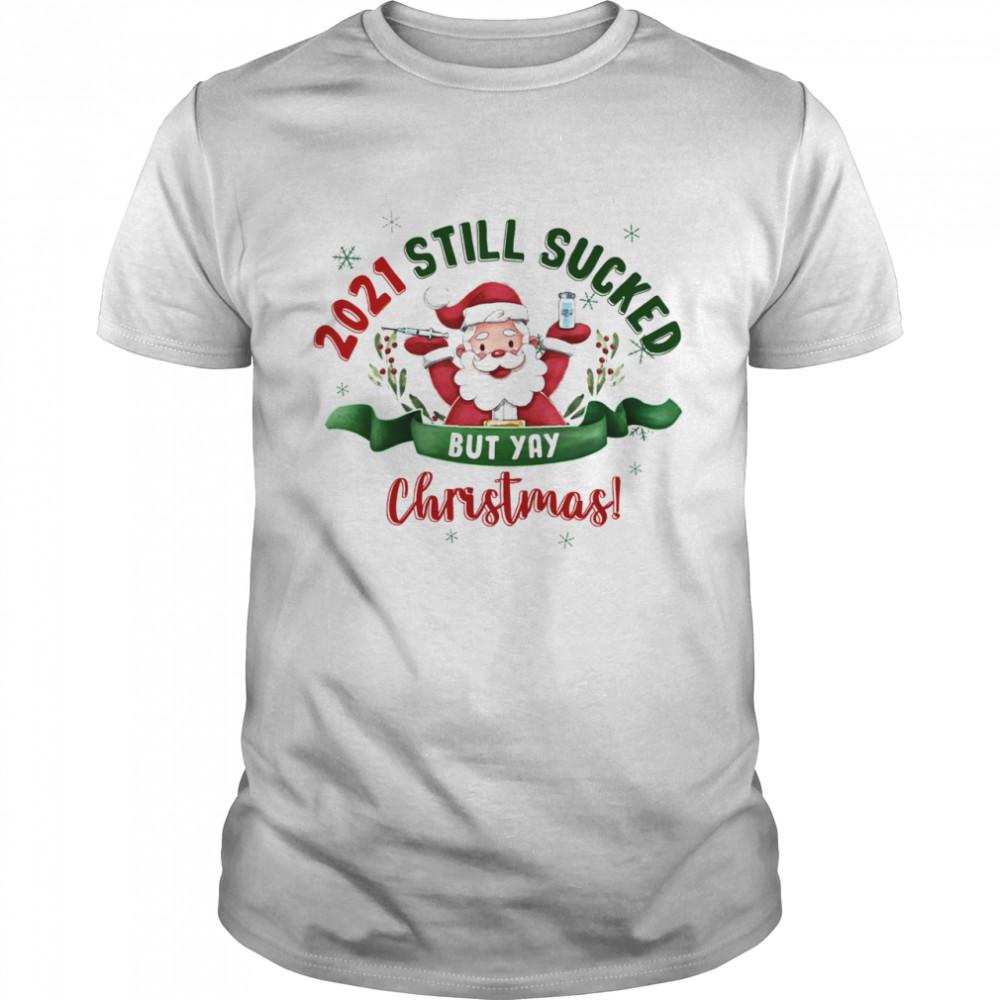 2021 Still Sucked But Yay Christmas shirt Classic Men's T-shirt
