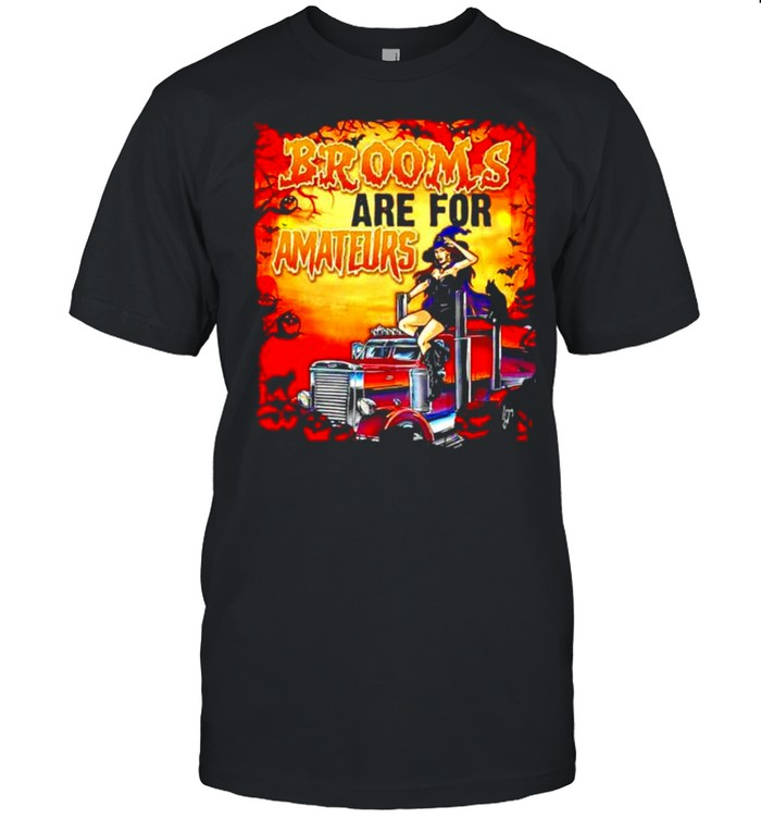 Brooms are for amateurs funny trucker witch T-shirt Classic Men's T-shirt
