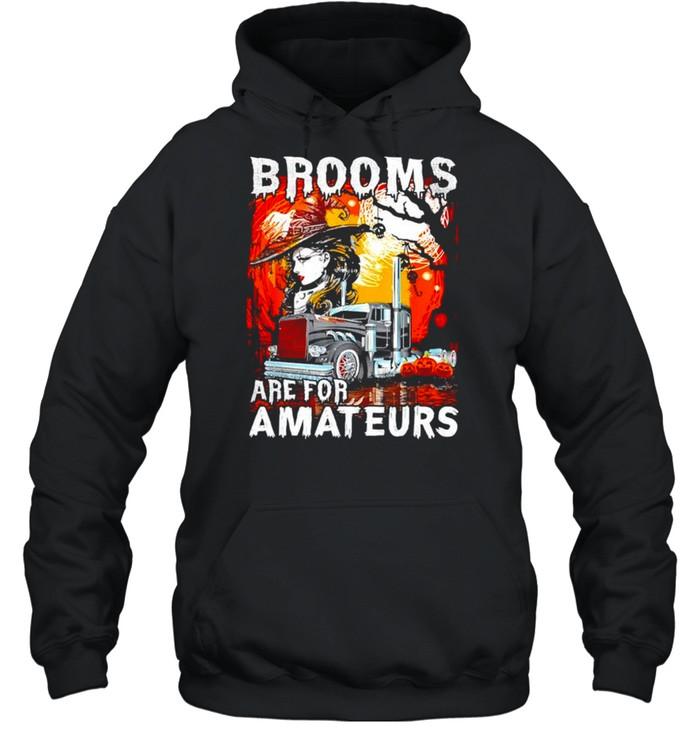 Brooms are for amateurs trucker Halloween truck driver shirt Unisex Hoodie