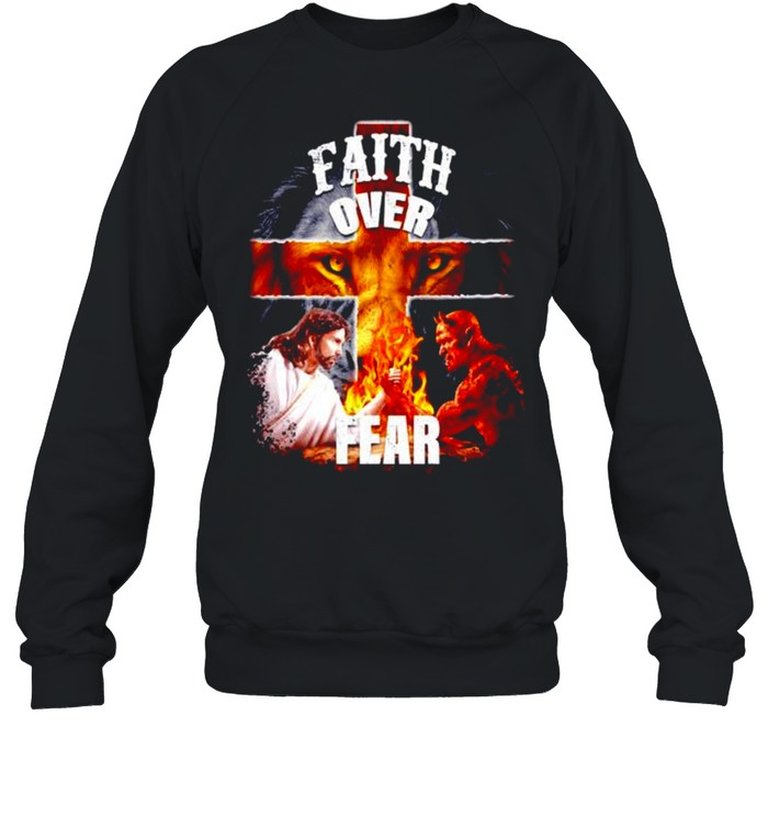 Faith over fear Jesus and Satan shirt Unisex Sweatshirt
