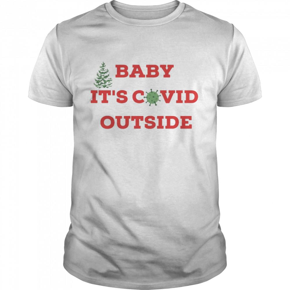 Baby Its Covid Outside Christmas shirt Classic Men's T-shirt