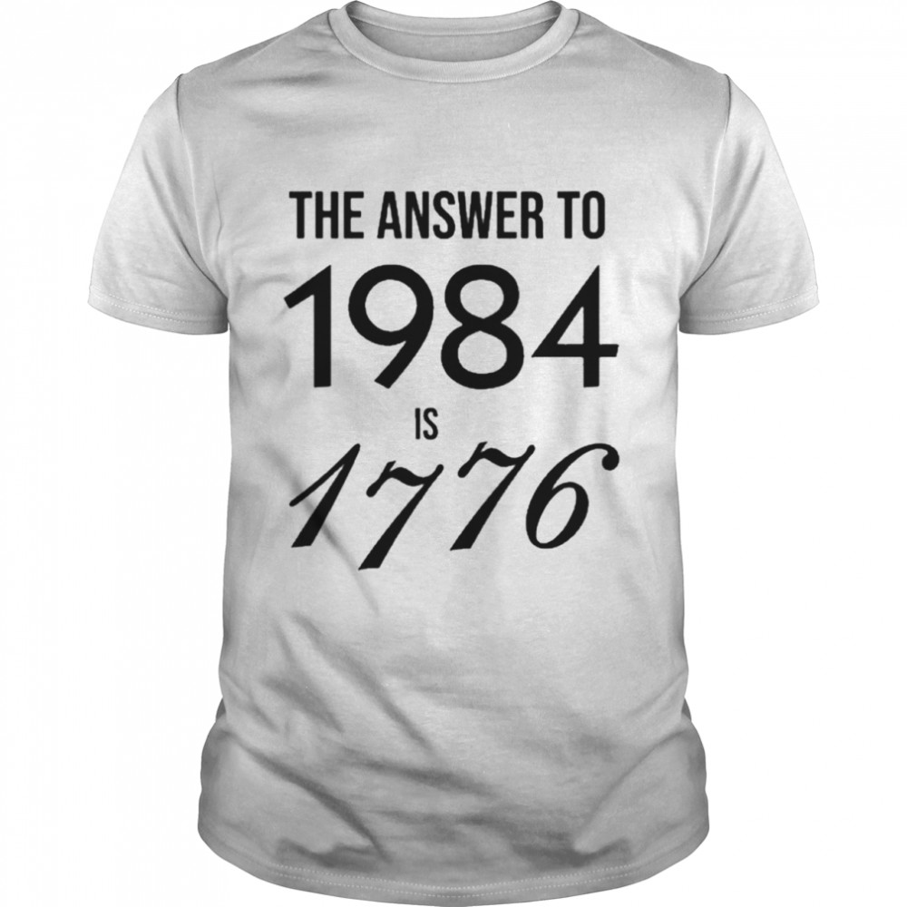 The Answer To 1984 Is 1776 T-shirt Classic Men's T-shirt