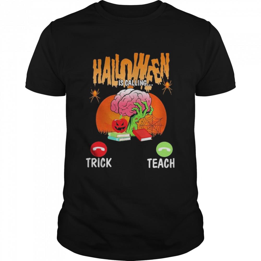 Halloween is calling trick teacher shirt Classic Men's T-shirt